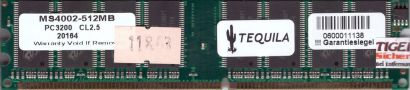 Tequila MS4002-512MB PC-3200 512MB DDR1 400MHz CL2.5 Arbeitsspeicher RAM* r674